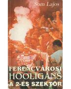 Ferecvárosi Hooligans - Som Lajos
