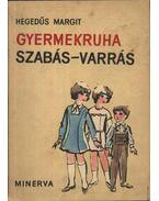 Gyermekruha szabás-varrás - Hegedűs Margit