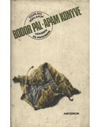 Apám könyve - Bodor Pál
