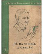 Jó, ha tudják a gazdák - Kovács Mihály, György Károly, Hajdú Júlia, Szegö Lajos, Teszkó  Sándor, Dancs József