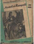 Az utolsó Hunyadi - Dánielné Lengyel Laura