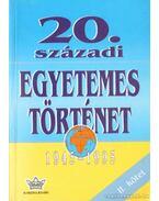 20. századi egyetemes történet 1945-1995 II. kötet - Diószegi István, Harsányi Iván, Németh István