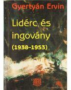 Lidérc és ingovány (1938-1953) - Gyertyán Ervin