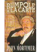 Rumpole á la Carte - Mortimer, John