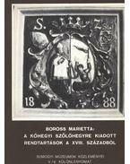 A kőhegyi szőlőhegyre kiadott rendtartások a XVIII. századból - Boross Marietta