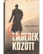 Ember az emberek között I-III. kötet - Petrescu, Camil