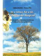 Itt a tavasz, fut a tél, kis méhecske döngicsél - Ferencz Éva, Lukács Józsefné