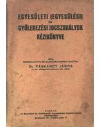 Egyesületi és gyülekezési jogszabályok - Páskándy János, dr.