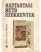 Háztartási hűtőszekrények - Árvay Mihály, Ifj. Gaál Ferenc, Molnár L. László