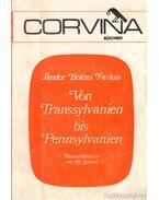 Von Transsylvanien bis Pennsylvanien - Bölöni Farkas Sándor