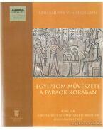 Egyiptom művészete a fáraók korában - Nagy István