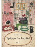 Pöpöpapa és a kutyákok - Horváth Gita