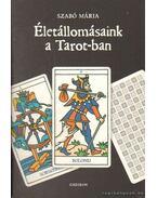 Életállomásaink a Tarot-ban - Szabó Mária