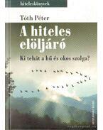 A hiteles elöljáró - Tóth Péter