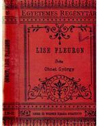 Lise Fleuron I-II. (egy kötetben) - Ohnet, Georges