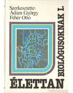 Élettan biológusoknak I-II. kötet - Dr. Fehér Ottó (szerk.), Ádám György