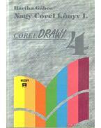 Nagy Corel könyv I-II. kötet Corel Draw 4 - Bartha Gábor