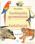 Enciklopédia gyermekeknek - Vadállatok - Few, Roger