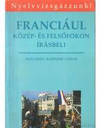 Franciául közép- és felsőfokon - Írásbeli - Kaposi Tamásné, Staub Valéria, Duplaissy, Nathalie