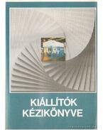 Kiállítók kézikönyve - Dénes István, Kerékgyártó György, Dr. Bíró Péter