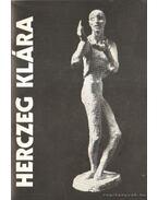 Herczeg Klára szobrászművész kiállítása - Tóth Antal