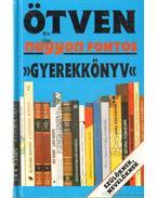 Ötven nagyon fontos gyerekkönyv - Borbély Sándor