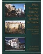 Pécs-Baranya katona-egészségügyének története (dedikált) - Dr. Nagy Gábor, Dr. Aracsi László, Dr. Koronczay József