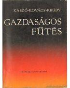 Gazdaságos fűtés - Kovács Tibor, Kaszó Lajos, Krúdy Ádám