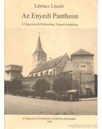 Az Enyedi Pantheon - Lőrincz László