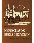 Népszokások Békés Megyében - Beck Zoltán