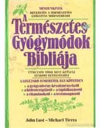 A Természetes Gyógymódok Bibliája - Lust, John, Tierra, Michael