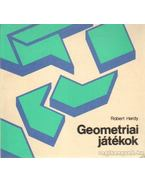Geometriai játékok - Hardy, Robert