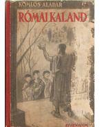 Római kaland - Komlós Aladár
