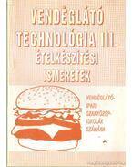 Vendéglátó technológia III. ételkészítési ismeretek - Pető Gyula