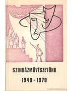 Színházművészetünk 1949-1979 - Kováts Katalin (szerk.)