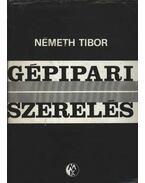 Gépipari szerelés - Németh Tibor