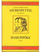 Hamupipőke/Aschenputtel - Jacob Grimm, Wilhelm Grimm