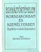 Egyháztörténelem korszakokban és személyekben - Benke György