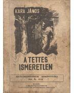 A tettes ismeretlen - Kara János