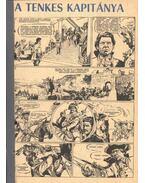 A Tenkes kapitánya 1972. (6-19. szám 14. rész) - Örsi Ferenc