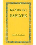Esélyek (dedikált) - Kis Pintér Imre