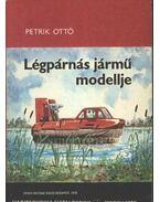 Légpárnás jármű modellje - Petrik Ottó