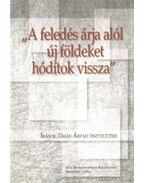 A feledés árja alól új földeket hódítok vissza - Jurecskó László (szerk.), Bardoly István szerk., Sümegi György