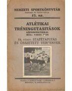 Atlétikai tréningutasitások 14. füzet stafétafutás és összetett versenyek - Vadas Iván