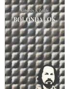 Bolondalok (dedikált) - Göbölyös N. László