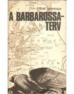 A Barbarossa-terv - Szemirjaga, M. I.