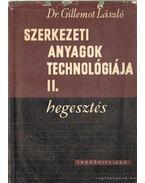 Szerkezeti anyagok technológiája II. - Dr. Gillemot László