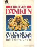 Der Tag, an dem die Götter Kamen - Erich von Daniken
