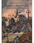 Dembinski fővezérsége és a kápolnai csata - Borus József