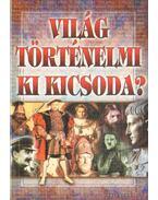 Világ történelmi ki kicsoda? - Szilágyi V. Ferenc